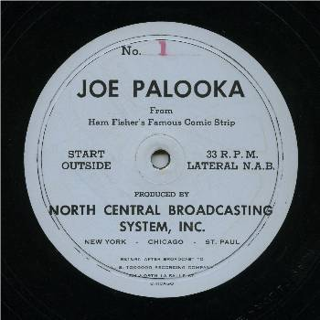 "North Central Broadcasting distributed the Joe Palooka radio series on 16"" transcription disks."