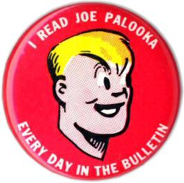 For over fifty years, Joe Palooka was one of the most popular characters in newspaper comic strips.